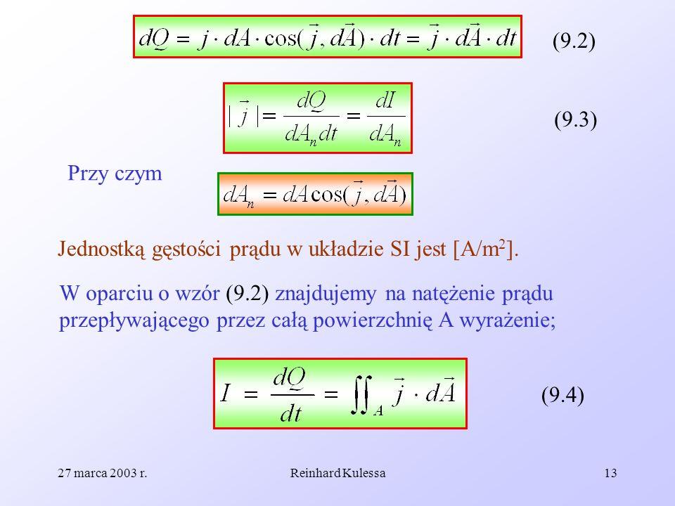 Jednostką gęstości prądu w układzie SI jest [A/m2].
